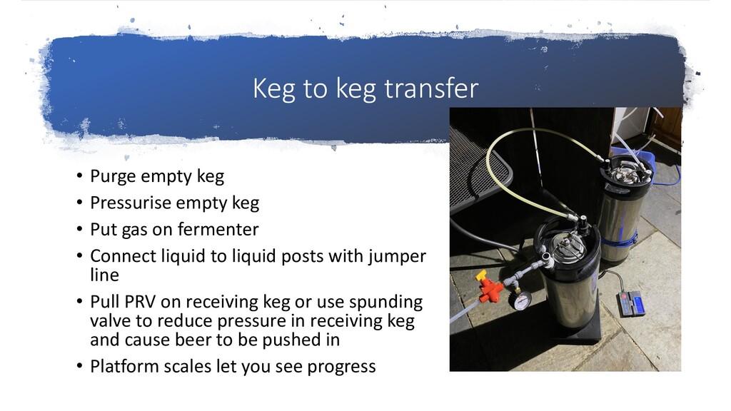 Keg to keg transfer • Purge empty keg • Pressur...