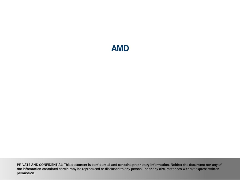 11 AMD PRIVATE AND CONFIDENTIAL: This document ...