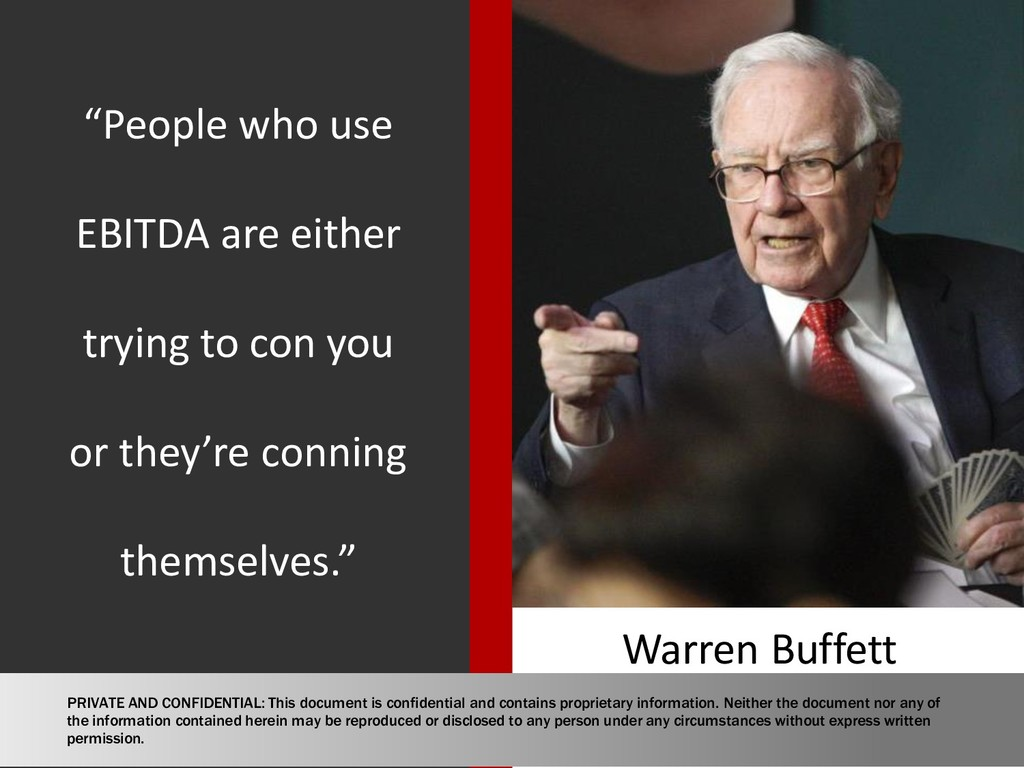 """People who use EBITDA are either trying to con..."