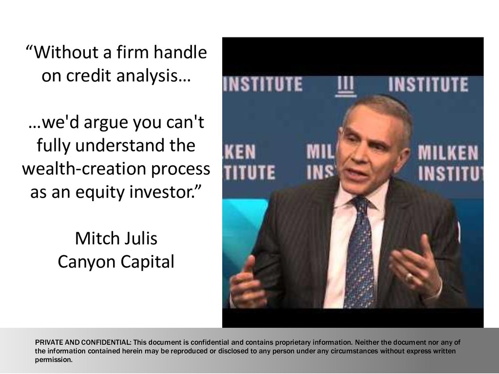 """Without a firm handle on credit analysis… …we'..."