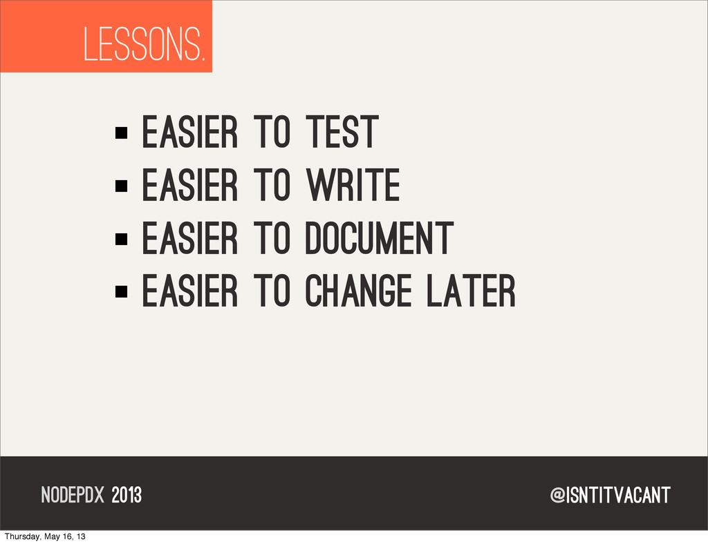 @isntitvacant NODEPDX 2013 lessons. easier to t...