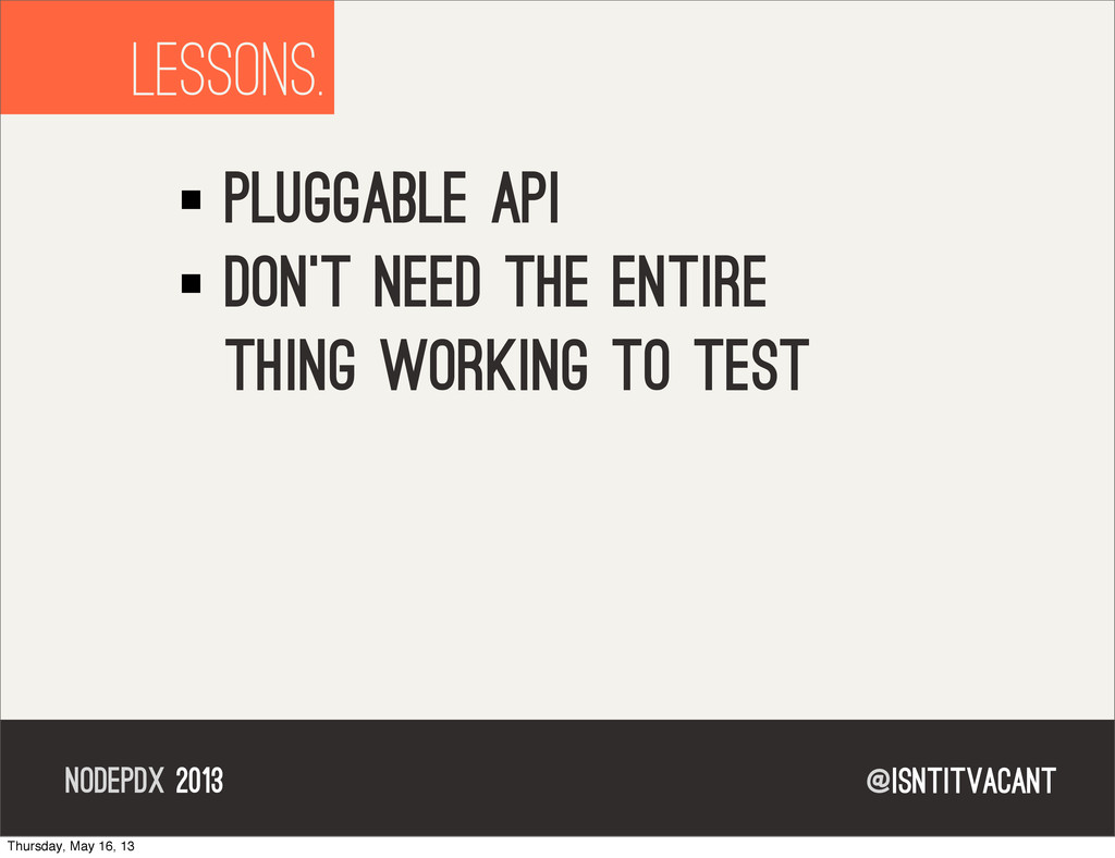 @isntitvacant NODEPDX 2013 lessons. pluggable a...