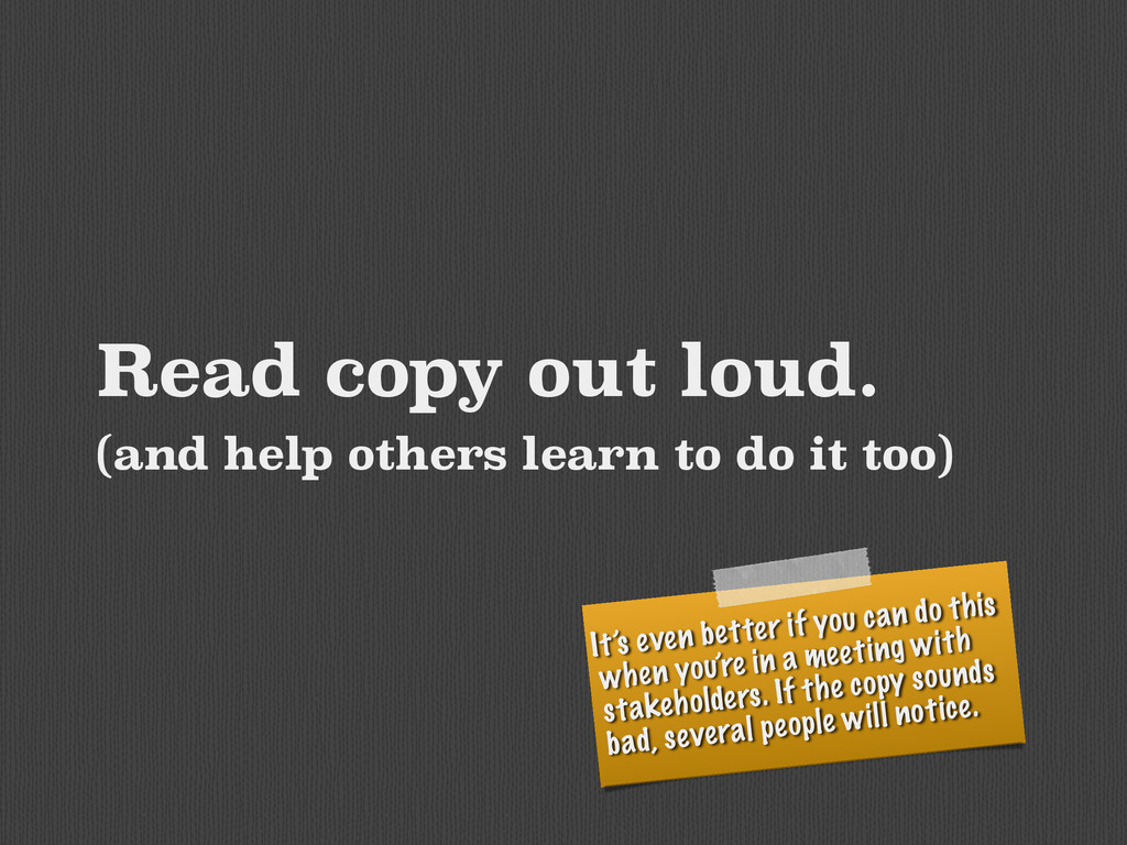 Read copy out loud. (and help others learn to d...