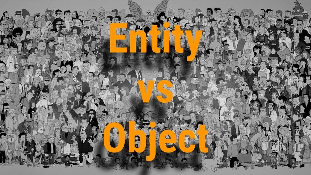 Entity vs Object