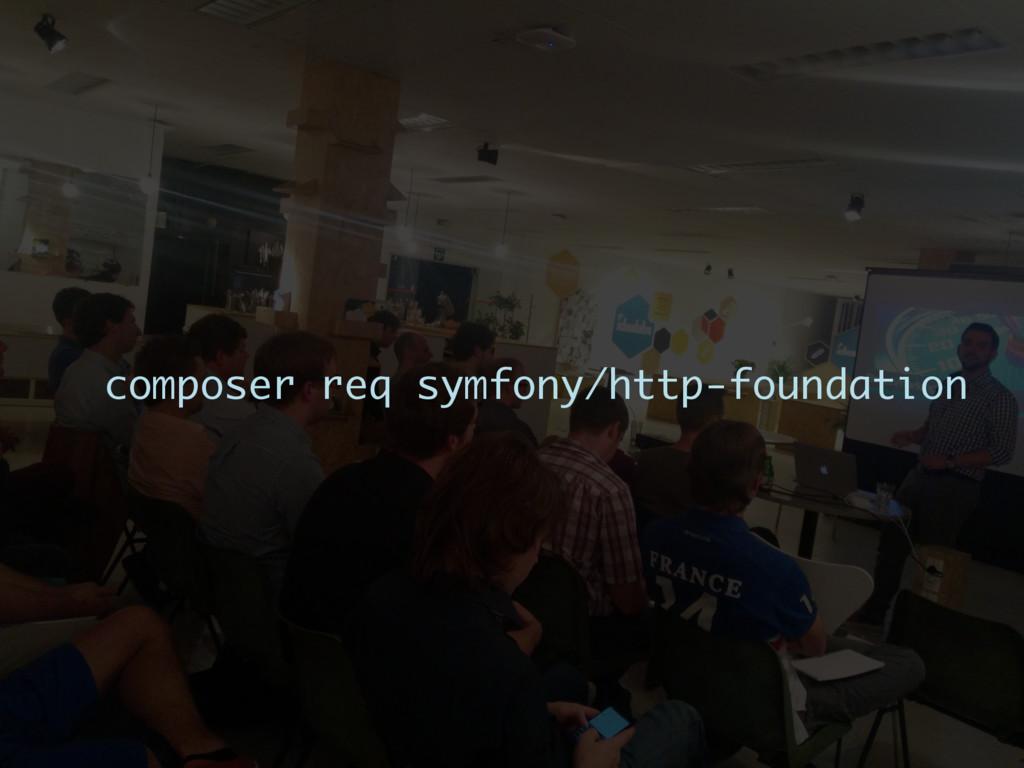 composer req symfony/http-foundation