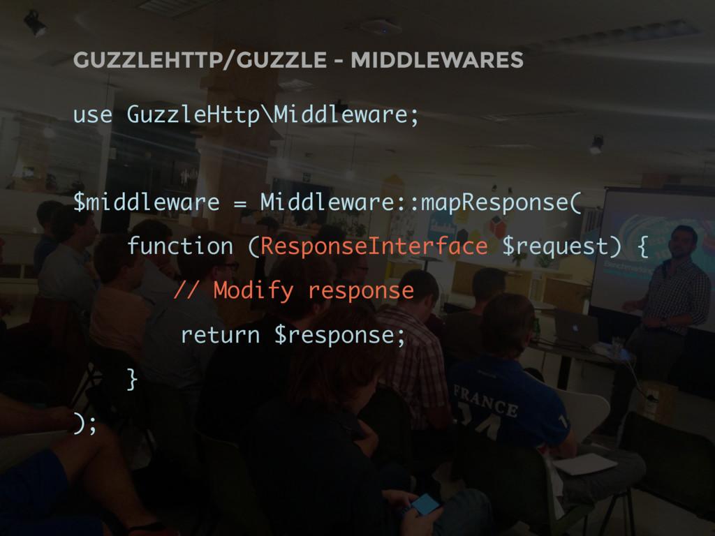 GUZZLEHTTP/GUZZLE - MIDDLEWARES use GuzzleHttp\...