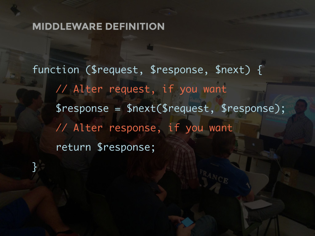 MIDDLEWARE DEFINITION function ($request, $resp...