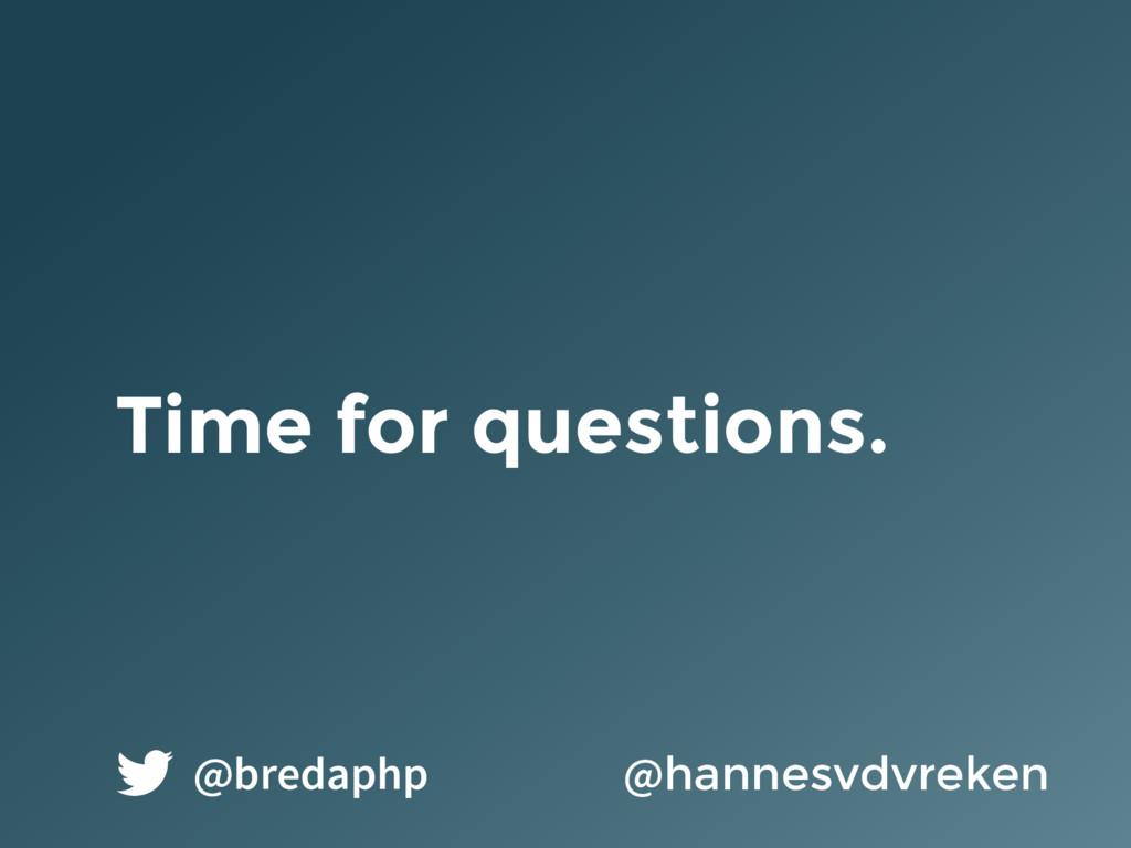 Time for questions. @hannesvdvreken @bredaphp