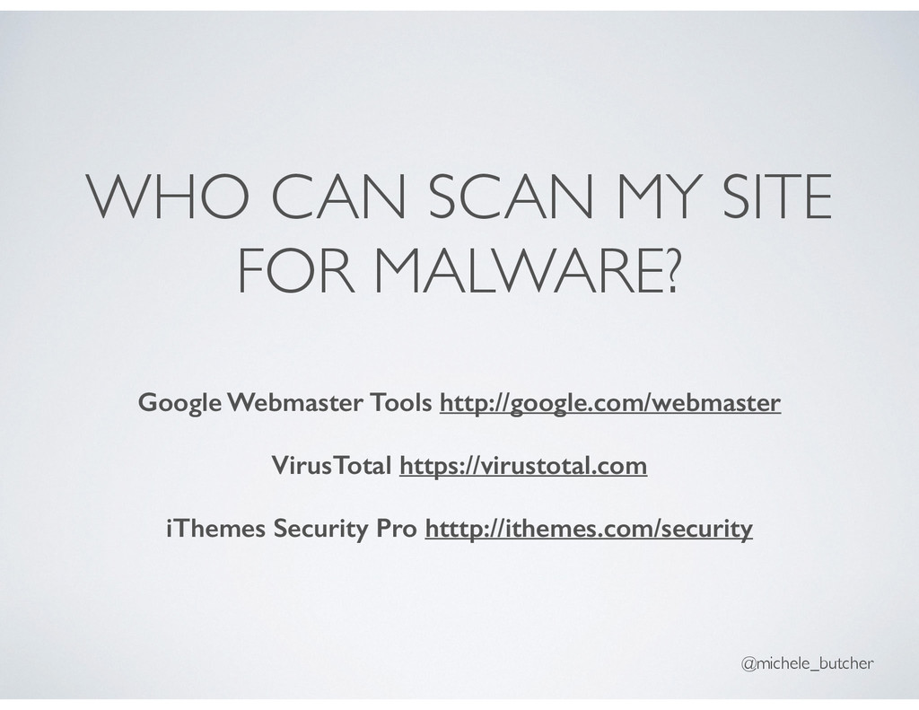 WHO CAN SCAN MY SITE FOR MALWARE? Google Webmas...