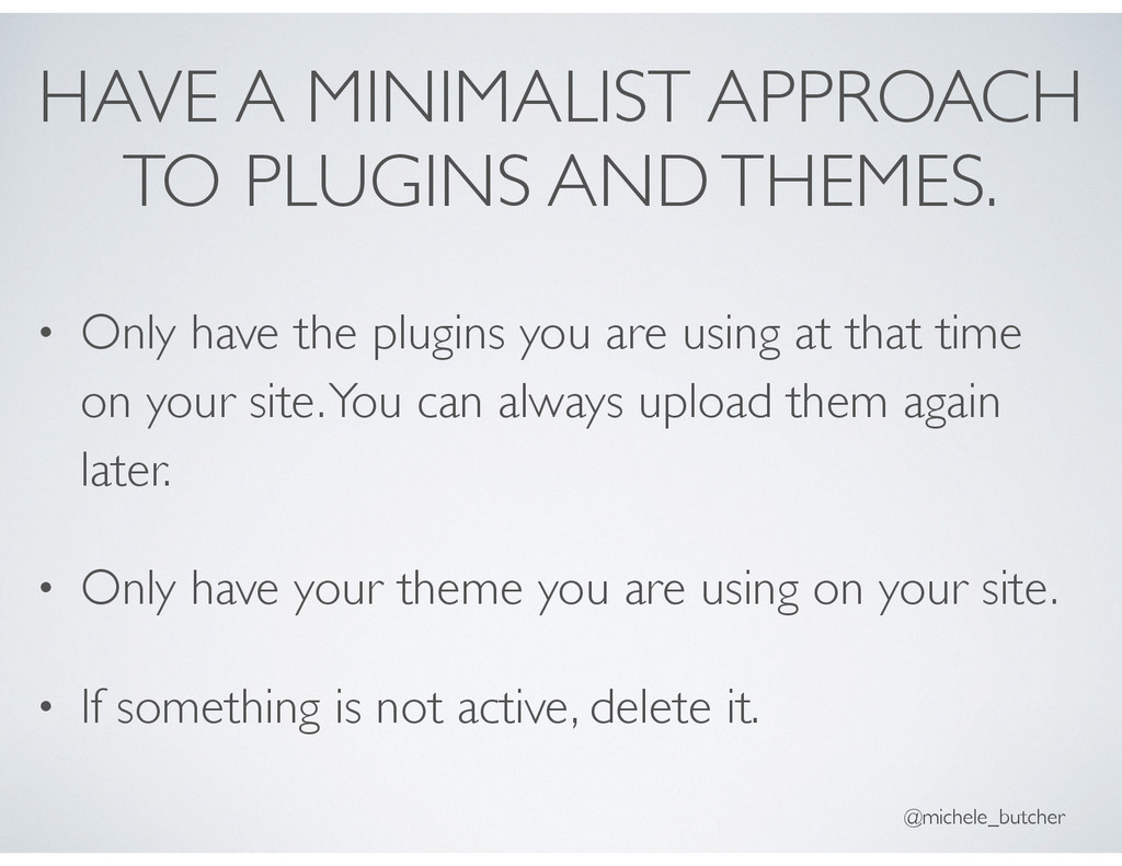 HAVE A MINIMALIST APPROACH TO PLUGINS AND THEME...