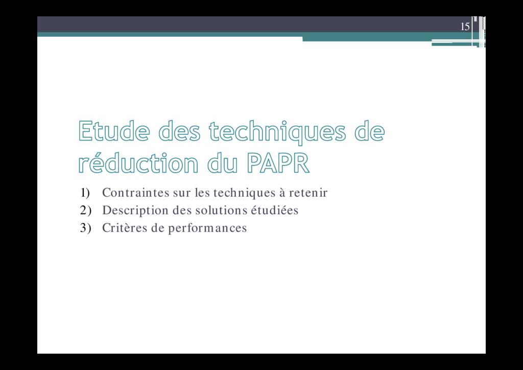 15 1) Contraintes sur les techniques à retenir ...