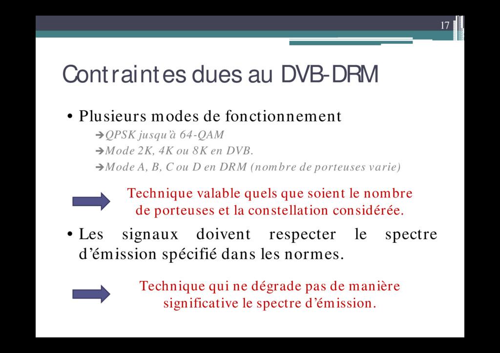 17 Contraintes dues au DVB-DRM • Plusieurs mode...
