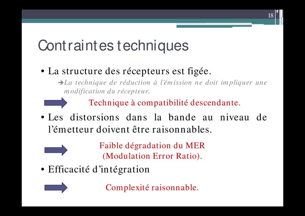 18 Contraintes techniques • La structure des ré...