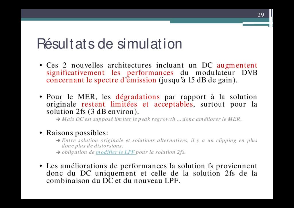 29 Résultats de simulation • Ces 2 nouvelles ar...