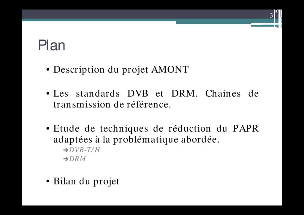 3 Plan • Description du projet AMONT • Les stan...