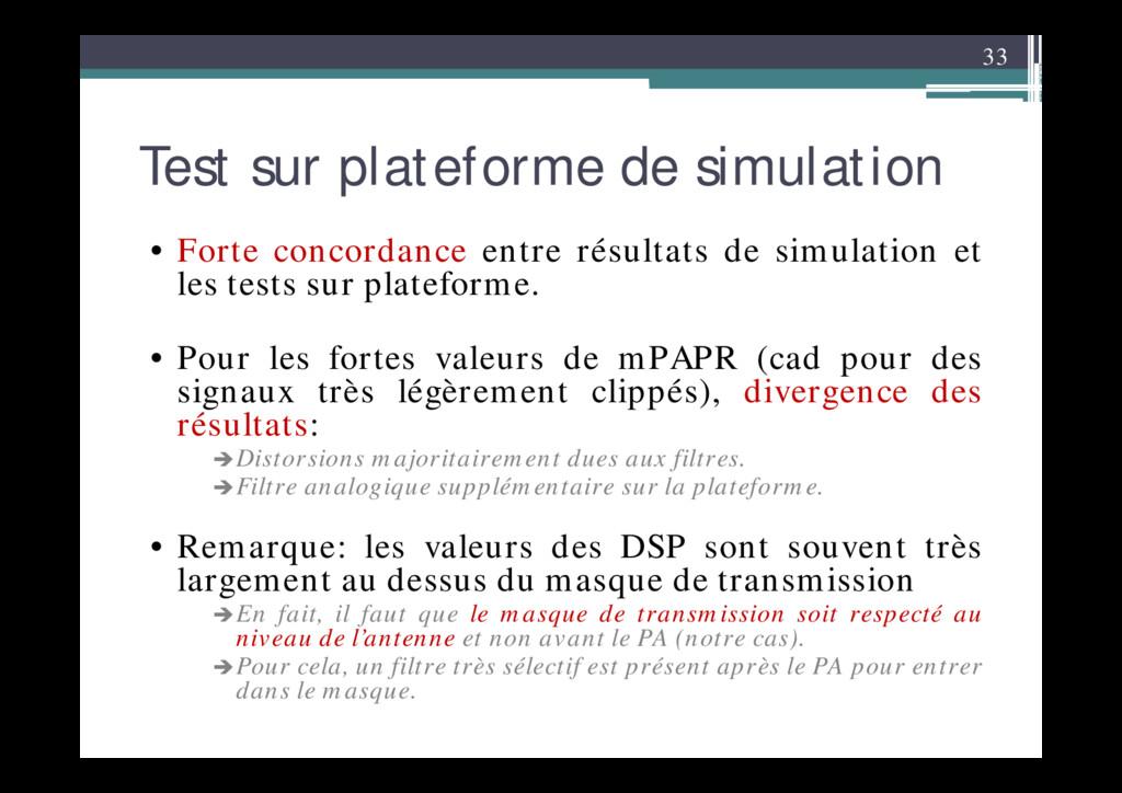 33 Test sur plateforme de simulation • Forte co...