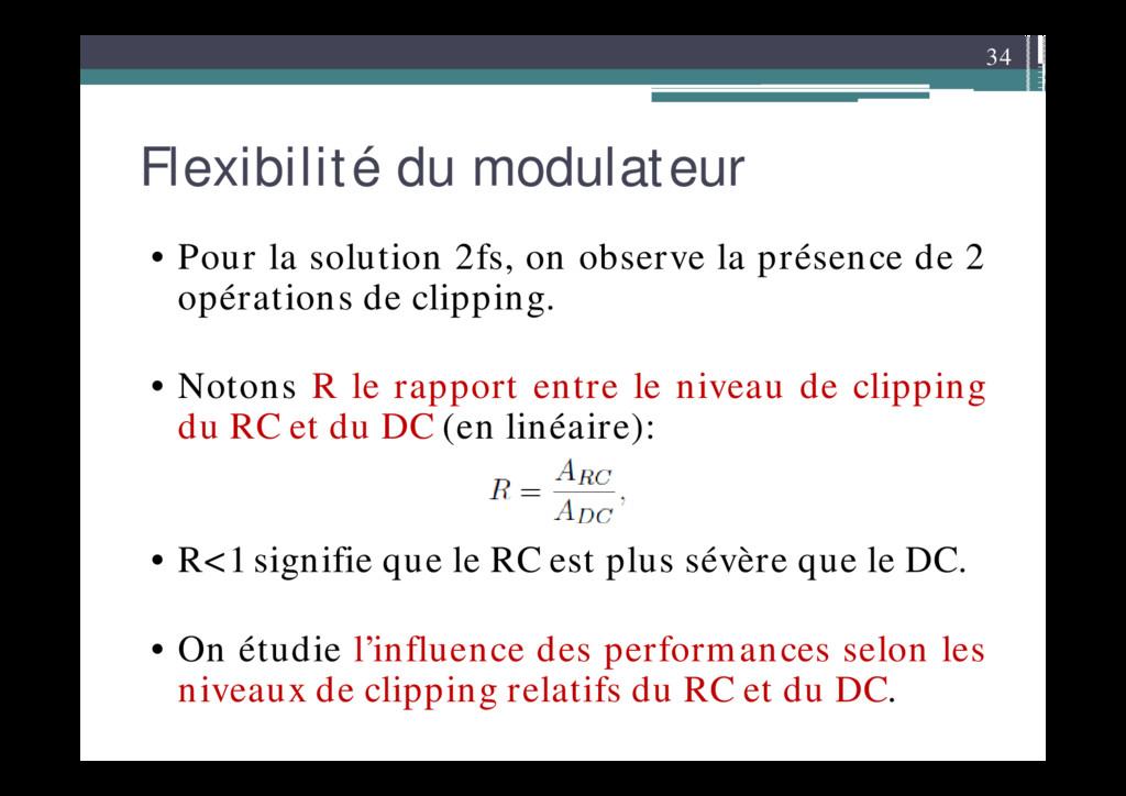 34 Flexibilité du modulateur • Pour la solution...
