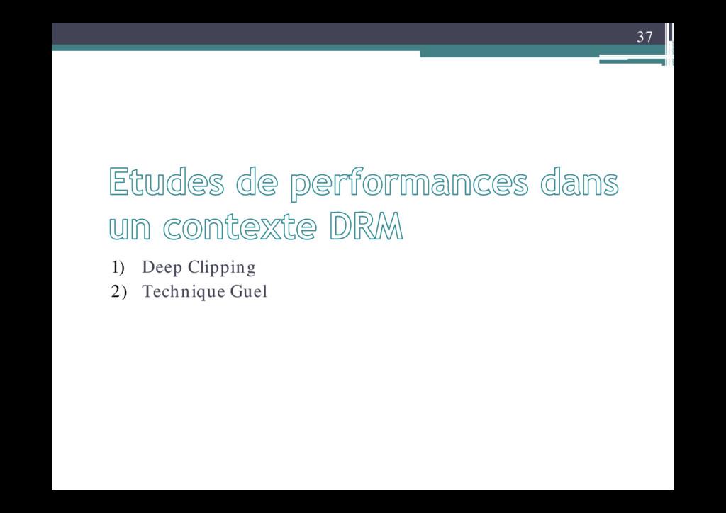 37 1) Deep Clipping 2) Technique Guel