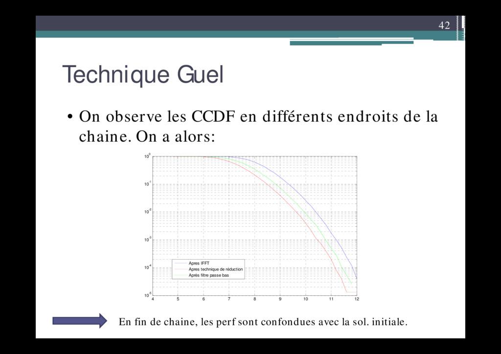 42 Technique Guel • On observe les CCDF en diff...