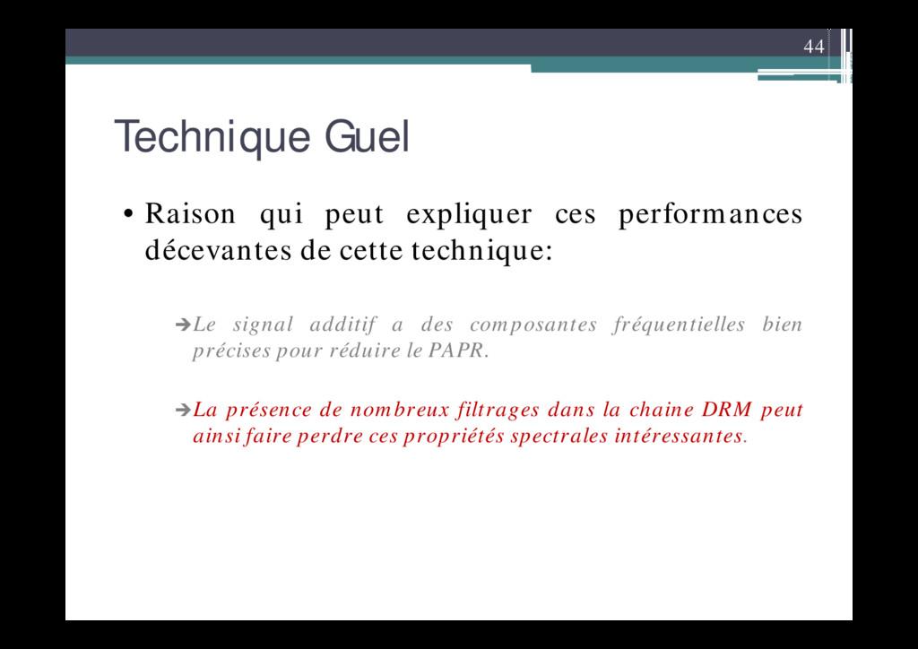 44 Technique Guel • Raison qui peut expliquer c...