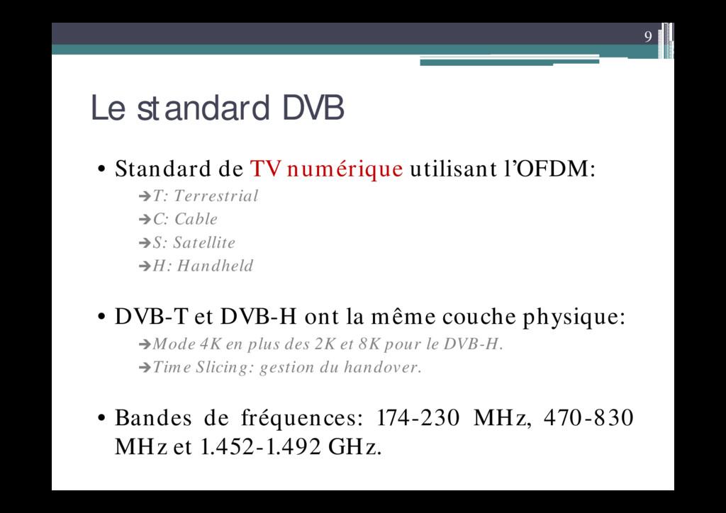 9 Le standard DVB • Standard de TV numérique ut...