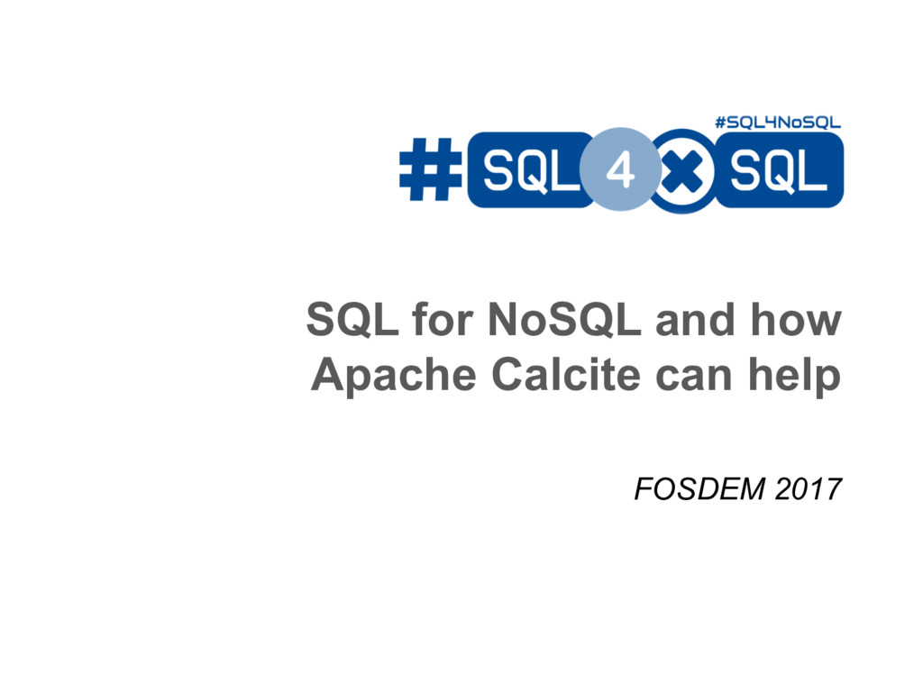 SQL for NoSQL and how Apache Calcite can help F...