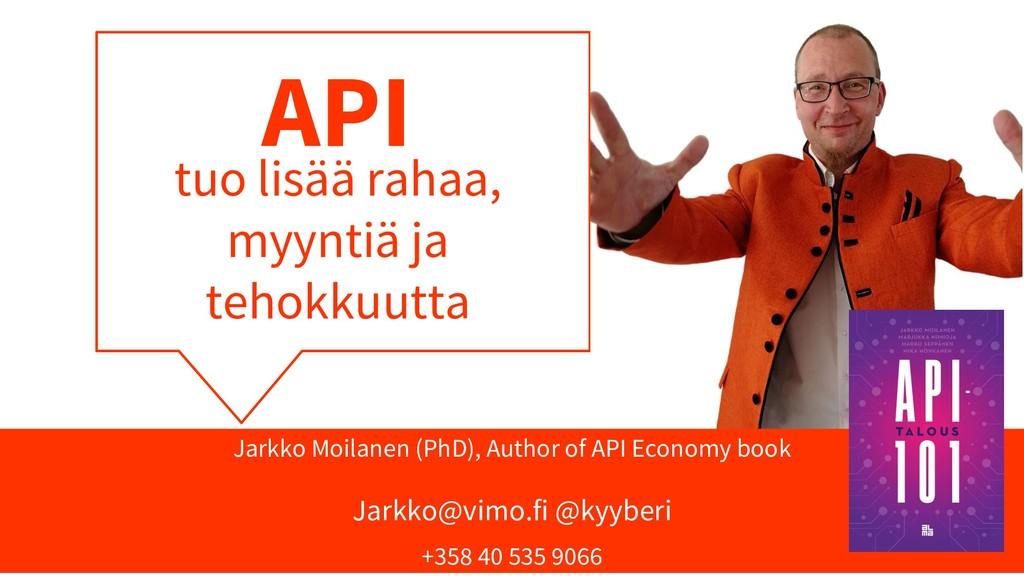 Jarkko Moilanen (PhD), Author of API Economy bo...