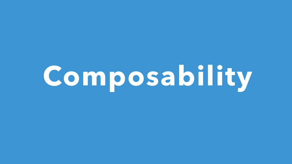 Composability