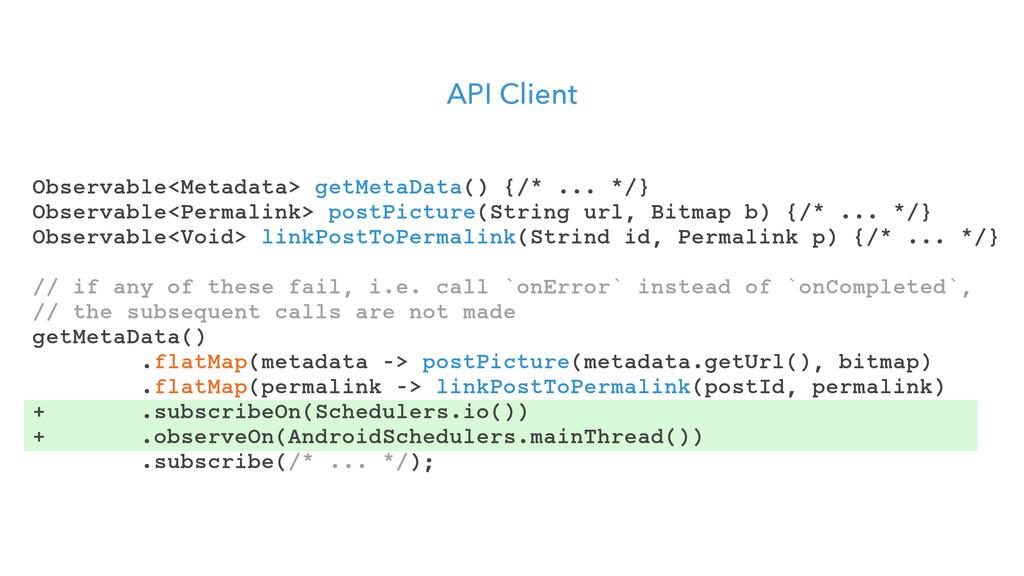 API Client Observable<Metadata> getMetaData() {...