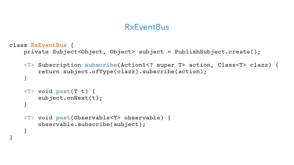 RxEventBus class RxEventBus { private Subject<O...