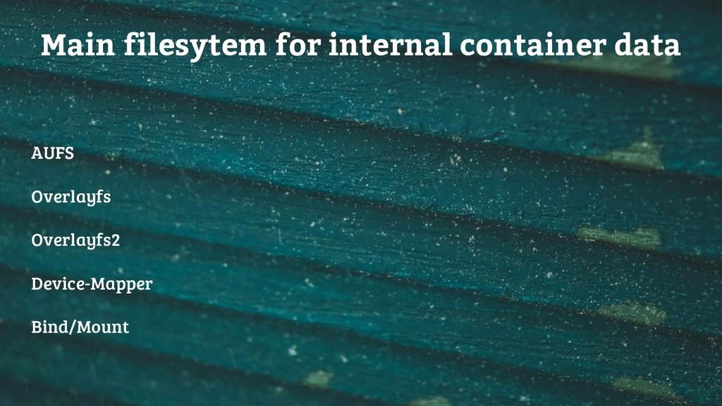 Main filesytem for internal container data AUFS...