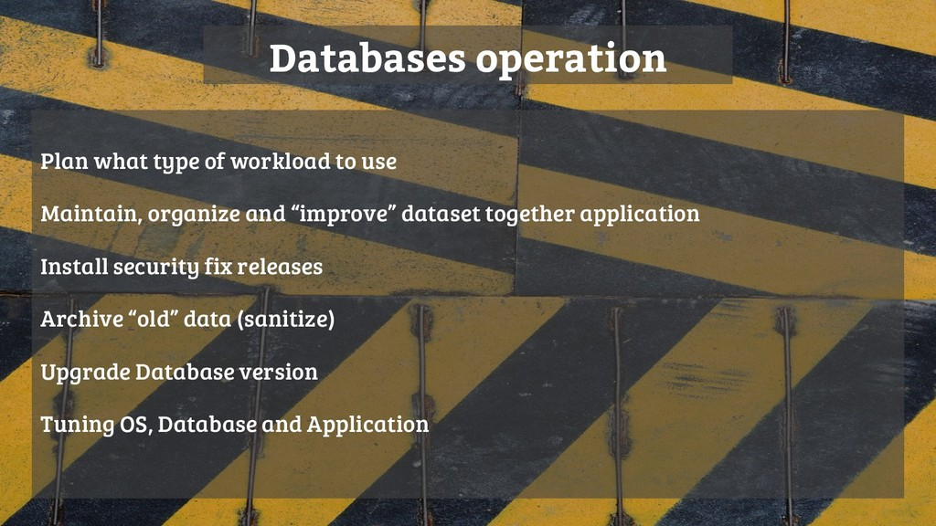 Databases operation Plan what type of workload ...
