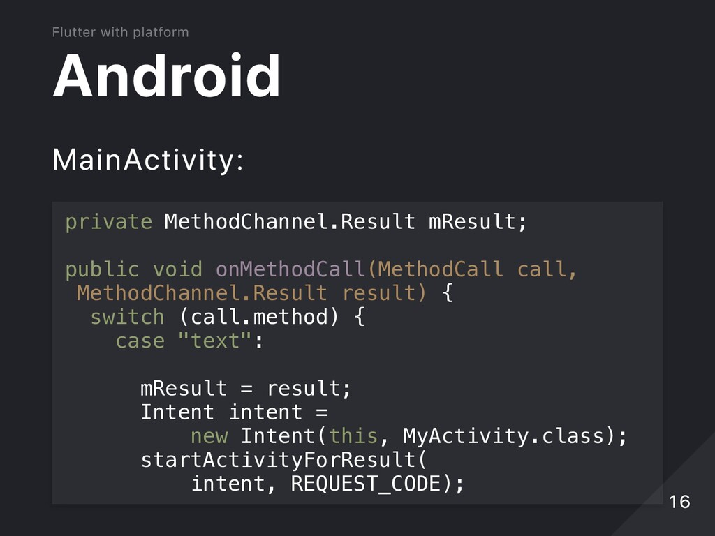 Android MainActivity: private MethodChannel.Res...