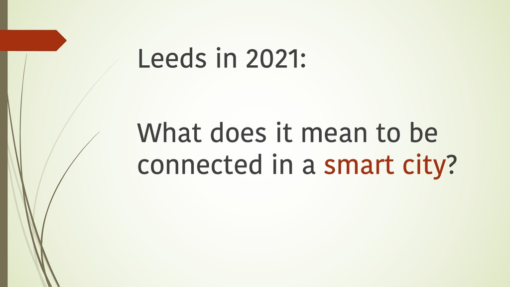 Leeds in 2021: What does it mean to be connecte...