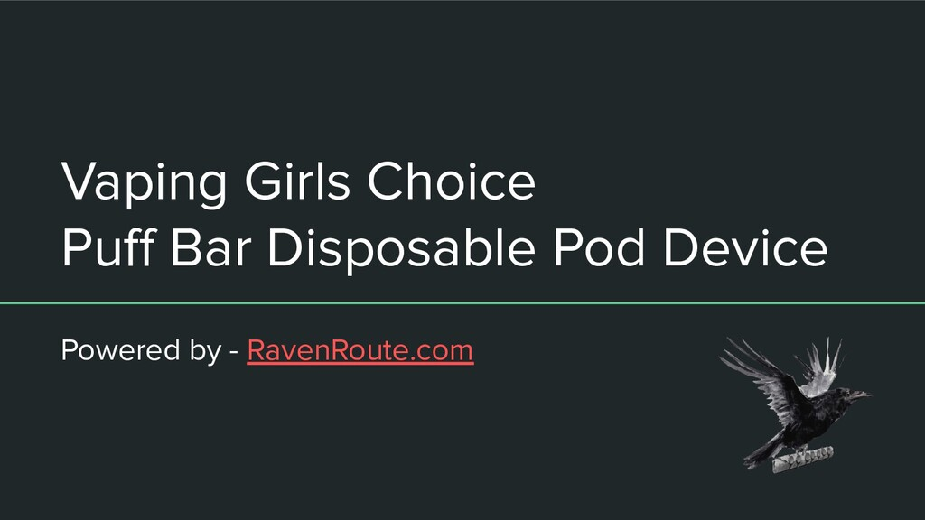 Vaping Girls Choice Puff Bar Disposable Pod Devi...