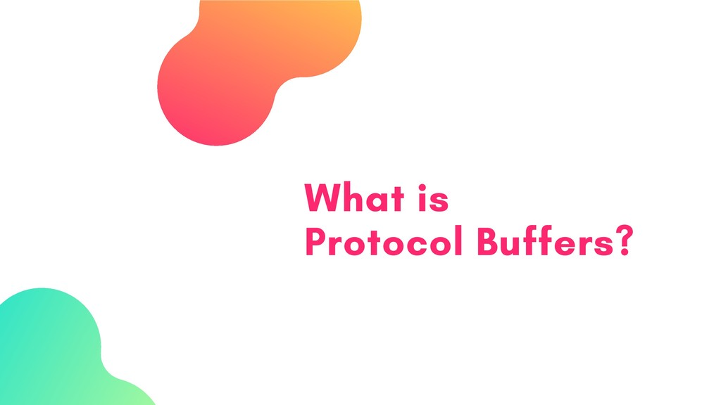 What is Protocol Buffers?