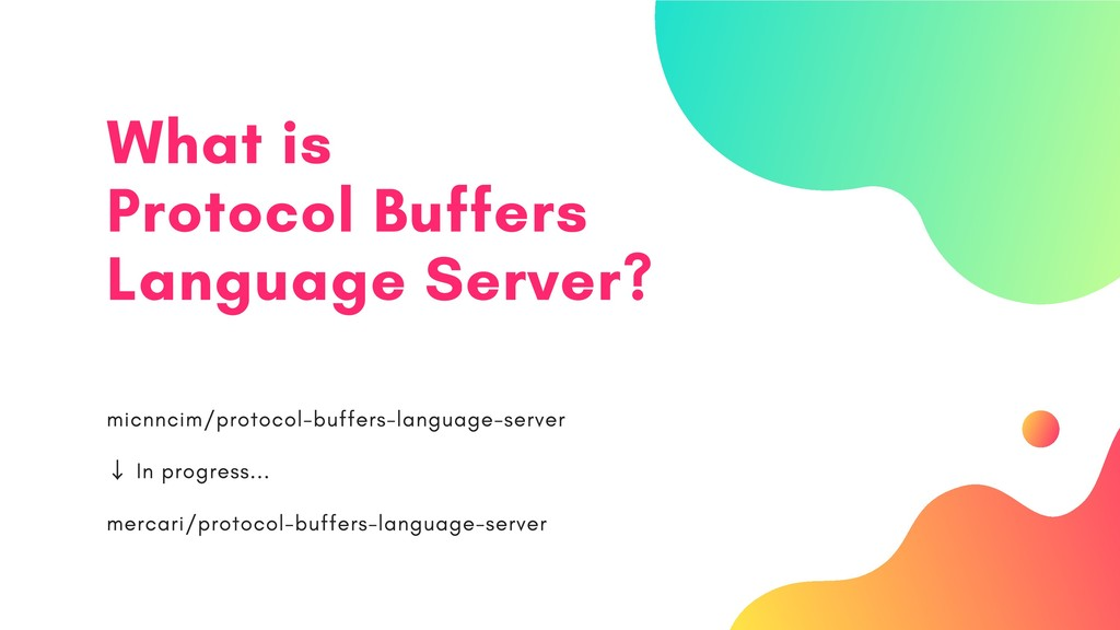 What is Protocol Buffers Language Server? micnn...