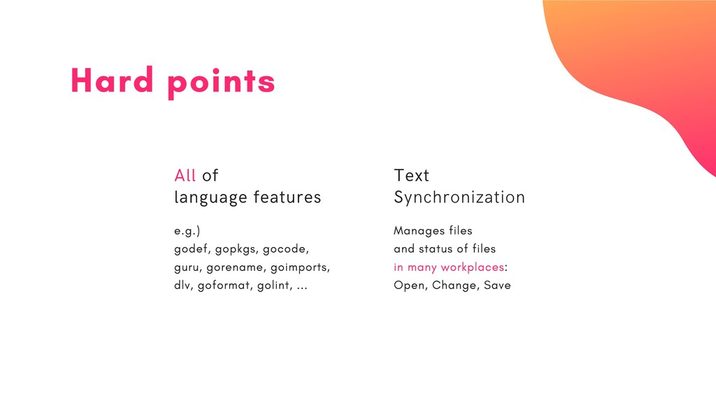 Hard points All of language features e.g.) gode...