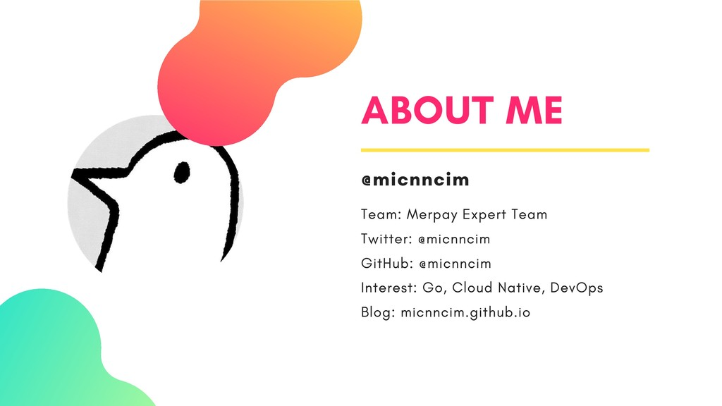 ABOUT ME @micnncim Team: Merpay Expert Team Twi...