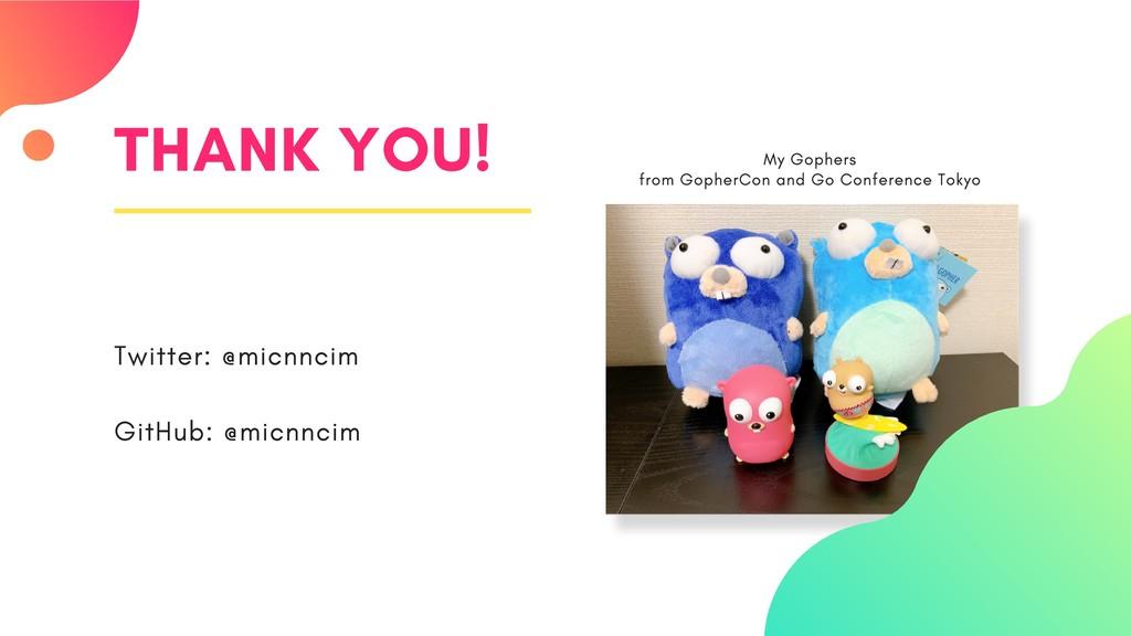 THANK YOU! Twitter: @micnncim GitHub: @micnncim...