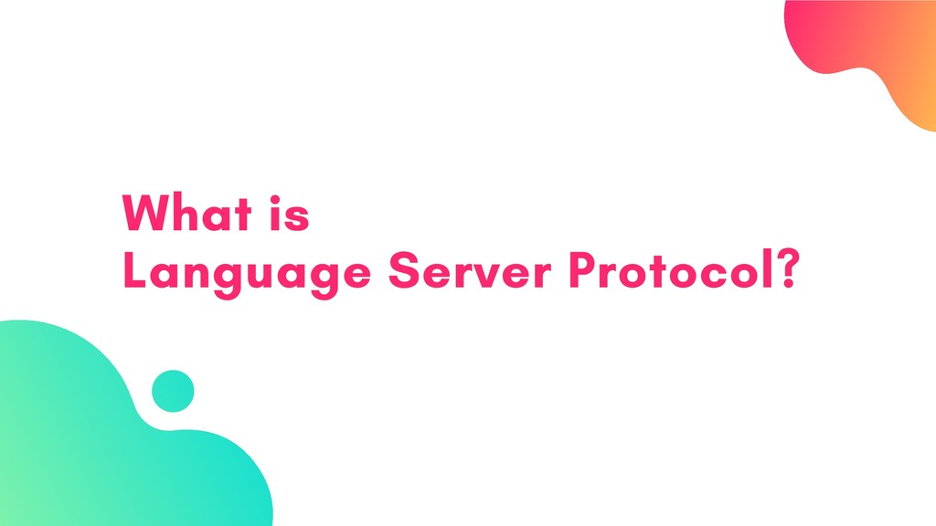 What is Language Server Protocol?