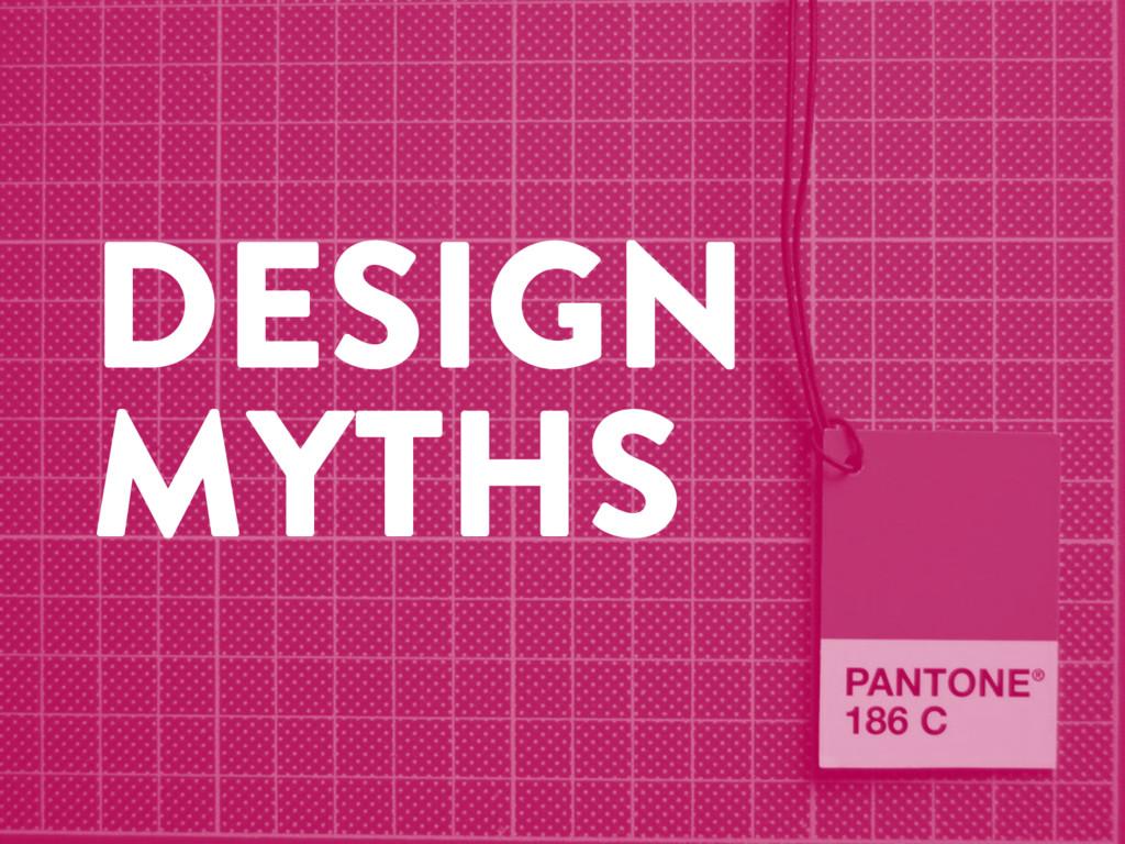 @marktimemedia DESIGN MYTHS