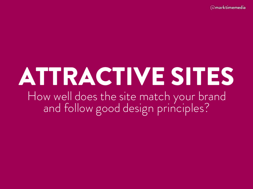 @marktimemedia ATTRACTIVE SITES How well does t...