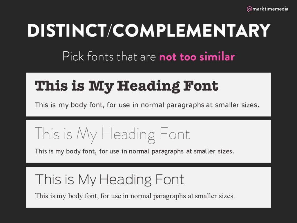 @marktimemedia DISTINCT/COMPLEMENTARY Pick font...