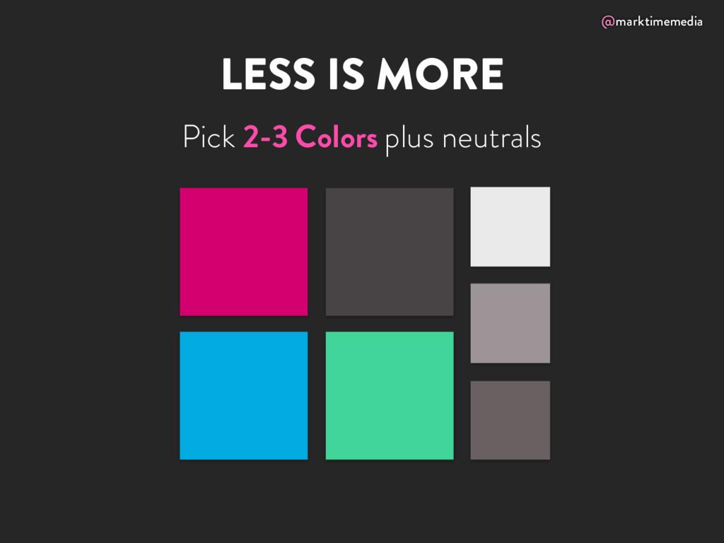 @marktimemedia LESS IS MORE Pick 2-3 Colors plu...