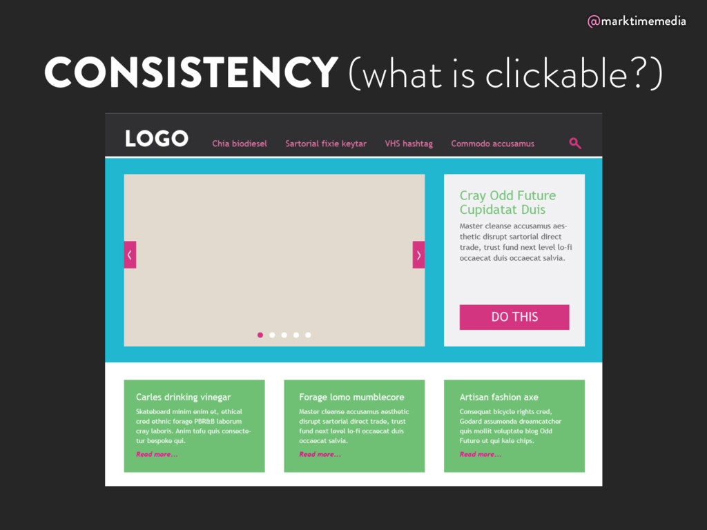 @marktimemedia CONSISTENCY (what is clickable?)