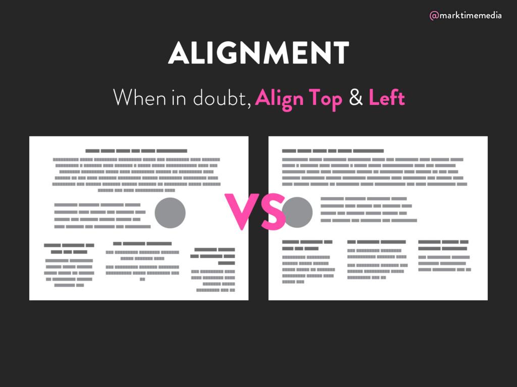 @marktimemedia ALIGNMENT When in doubt, Align T...