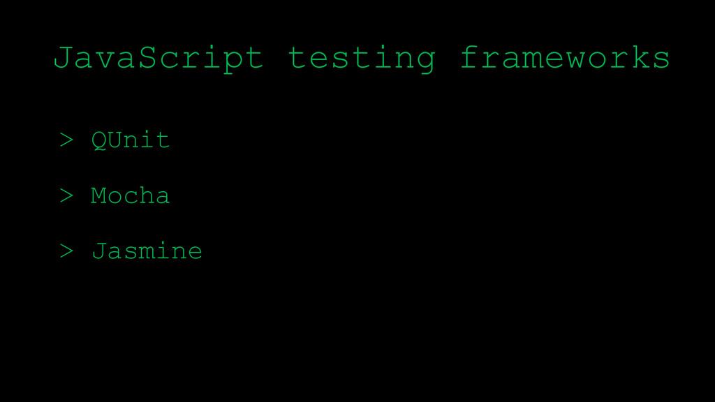 \ > QUnit > Mocha > Jasmine JavaScript testing ...