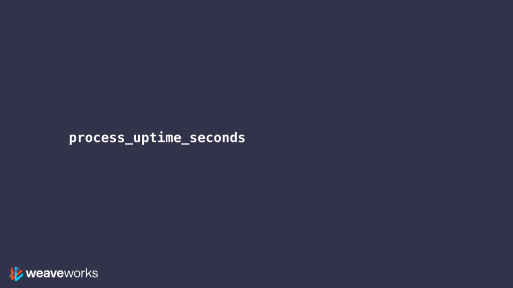 process_uptime_seconds