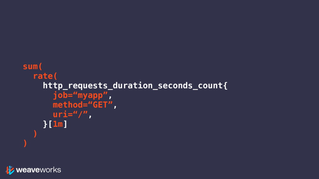sum( rate( http_requests_duration_seconds_count...